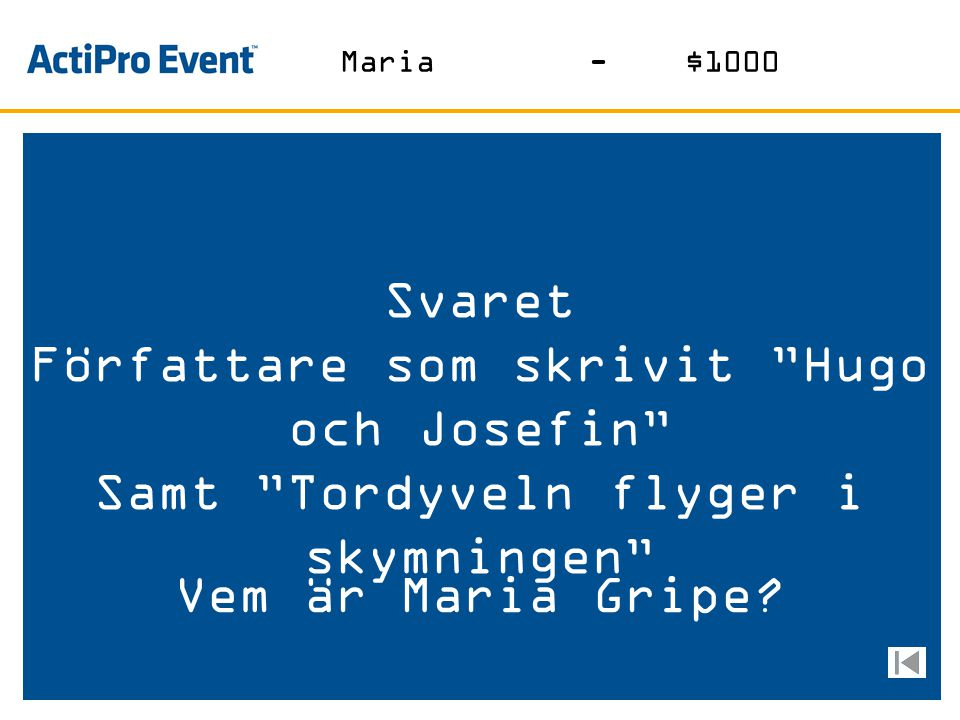 Svaret Författare som skrivit Hugo och Josefin Samt Tordyveln flyger i skymningen Vem är Maria Gripe.