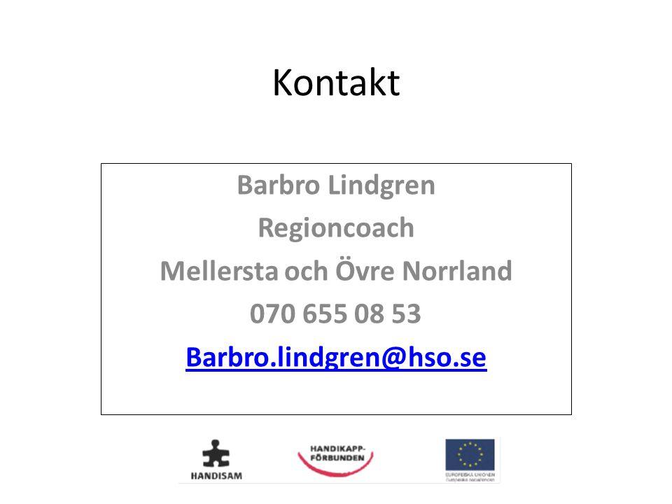 Kontakt Barbro Lindgren Regioncoach Mellersta och Övre Norrland 070 655 08 53 Barbro.lindgren@hso.se