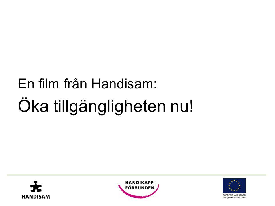 En film från Handisam: Öka tillgängligheten nu!