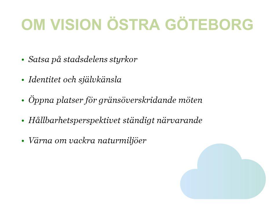 OM VISION ÖSTRA GÖTEBORG • Alla politiska partier i stadsdelsnämnden Östra Göteborg • Visionen tar sikte på år 2021, Göteborgs 400 årsjubileum • Vi vill bygga en lagkänsla i stadsdelen • Det krävs mod och kunskap • Fira med oss år 2021!