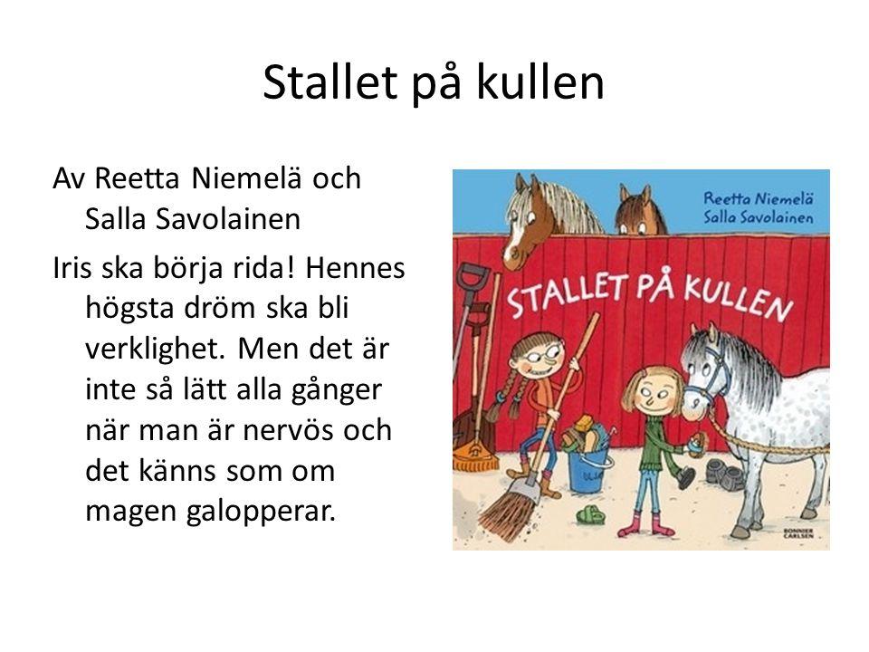Stallet på kullen Av Reetta Niemelä och Salla Savolainen Iris ska börja rida.