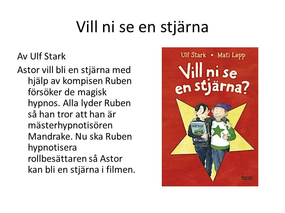Vill ni se en stjärna Av Ulf Stark Astor vill bli en stjärna med hjälp av kompisen Ruben försöker de magisk hypnos.