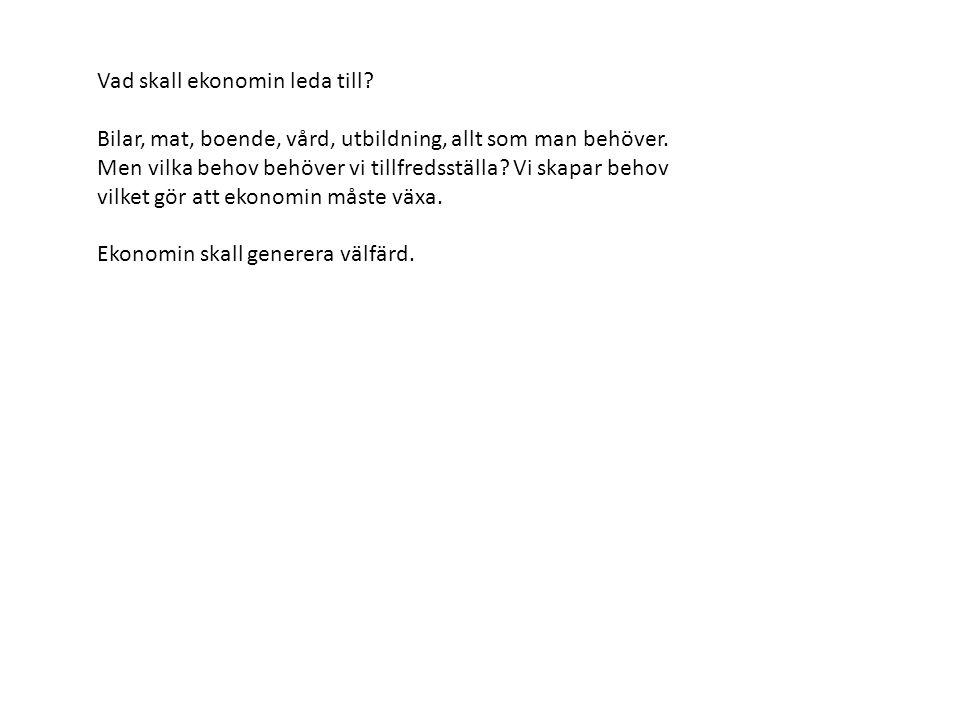Konjunkturer Dämpa genom penningpolitik: Sköts av Riksbanken.