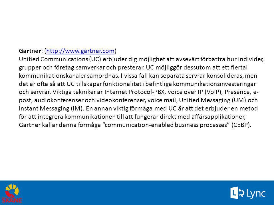 Gartner: (http://www.gartner.com)http://www.gartner.com Unified Communications (UC) erbjuder dig möjlighet att avsevärt förbättra hur individer, grupp