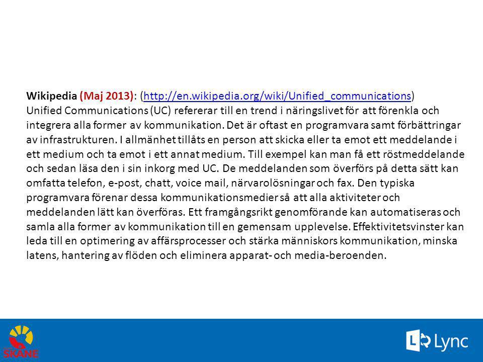 6 Wikipedia (Maj 2014): (http://en.wikipedia.org/wiki/Unified_communications)http://en.wikipedia.org/wiki/Unified_communications Unified Communications, uc, UC är ett alltmer använt begrepp för (en framtida) integrering av kommunikationstjänster - samordnad kommunikation.
