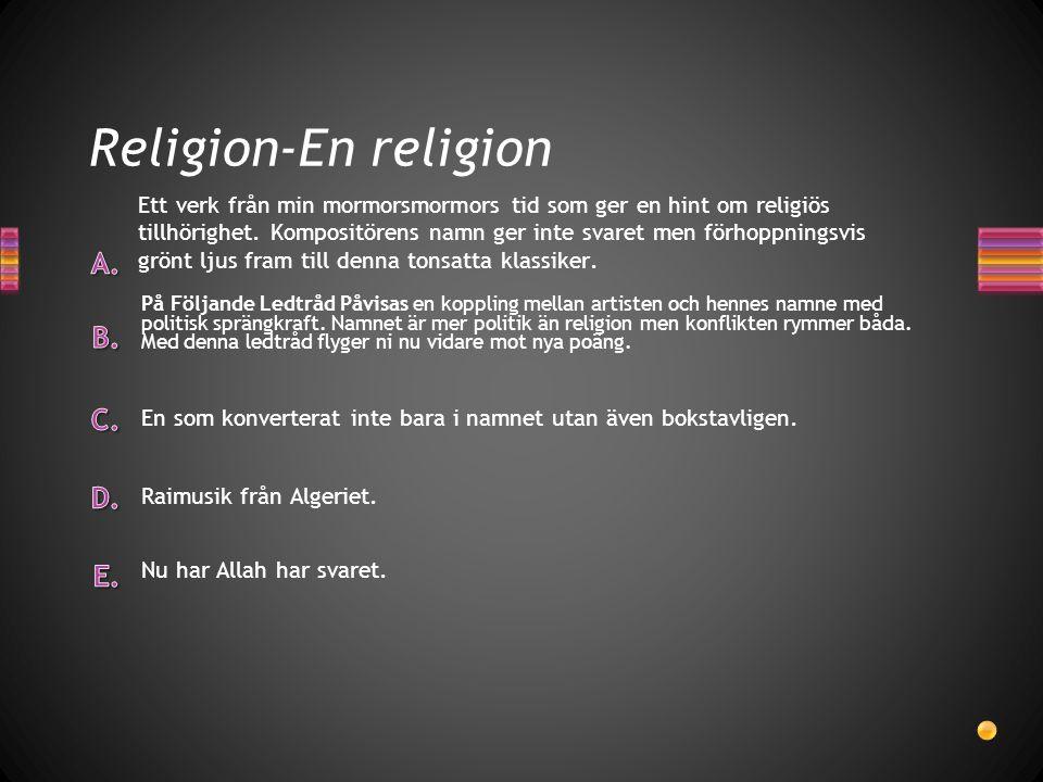 Religion-En religion Nu har Allah har svaret. Raimusik från Algeriet. En som konverterat inte bara i namnet utan även bokstavligen. På Följande Ledtrå
