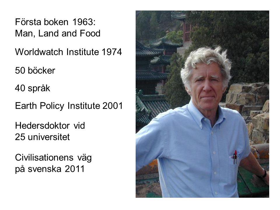Earth Policy Institute 2001 50 böcker Worldwatch Institute 1974 Första boken 1963: Man, Land and Food 40 språk Hedersdoktor vid 25 universitet Civilis