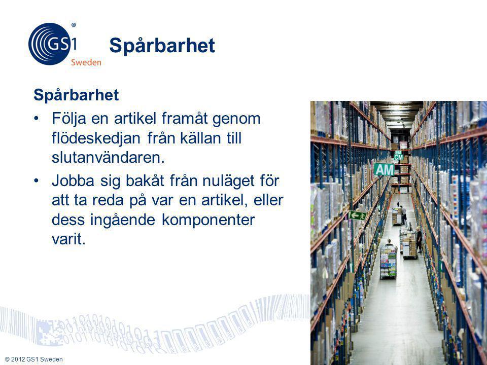 © 2012 GS1 Sweden 10 Spårbarhet •Följa en artikel framåt genom flödeskedjan från källan till slutanvändaren. •Jobba sig bakåt från nuläget för att ta