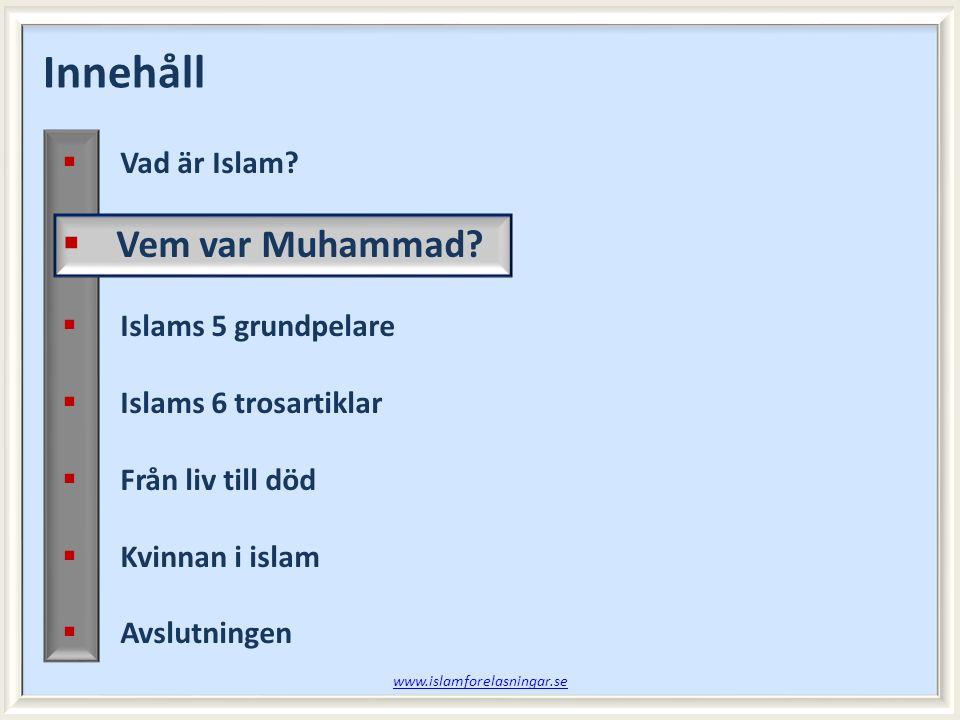 Session 3 www.islamforelasningar.se Vad lärde vi oss sist.