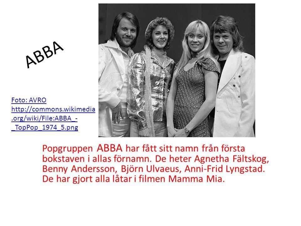 ABBA Popgruppen ABBA har fått sitt namn från första bokstaven i allas förnamn. De heter Agnetha Fältskog, Benny Andersson, Björn Ulvaeus, Anni-Frid Ly