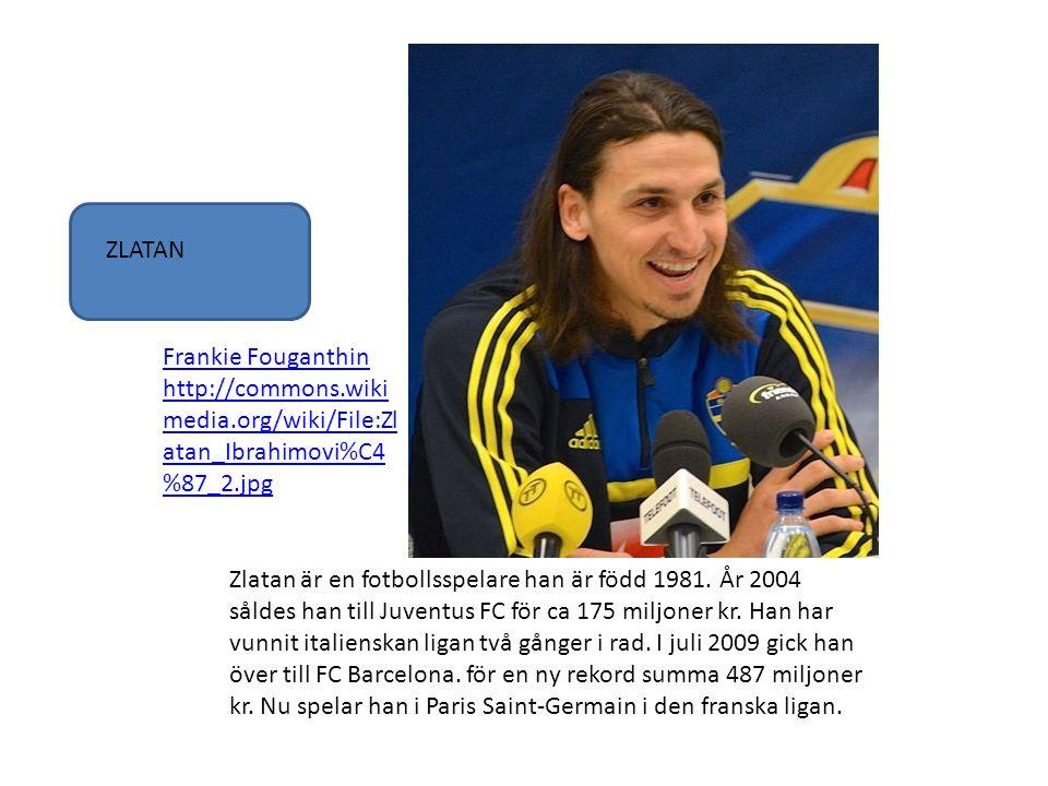Zlatan är en fotbollsspelare han är född 1981. År 2004 såldes han till Juventus FC för ca 175 miljoner kr. Han har vunnit italienskan ligan två gånger