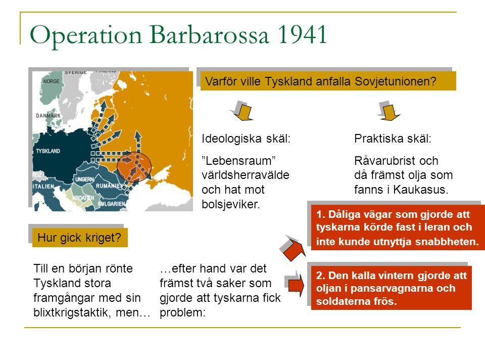 1941  Men de två stora händelserna 1941 var trots allt: 1. Tysklands anfall mot Sovjetunionen 2. USA går med i kriget.