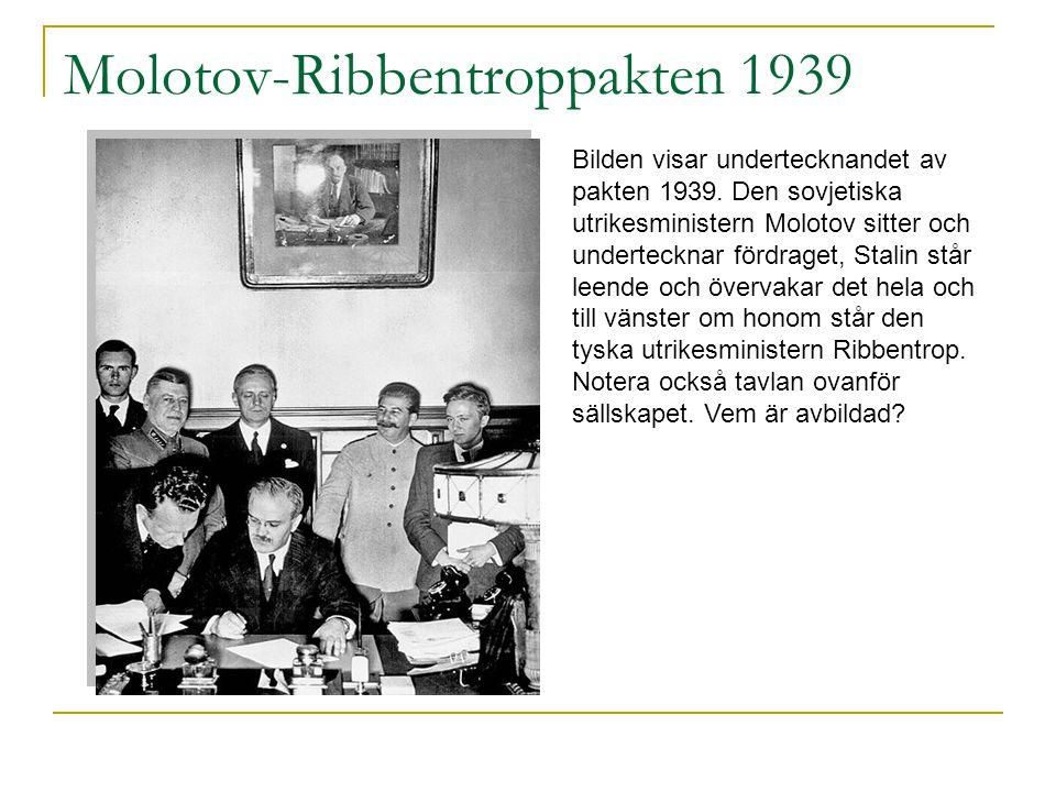 Molotov-Ribbentroppakten 1939 Bilden visar undertecknandet av pakten 1939.