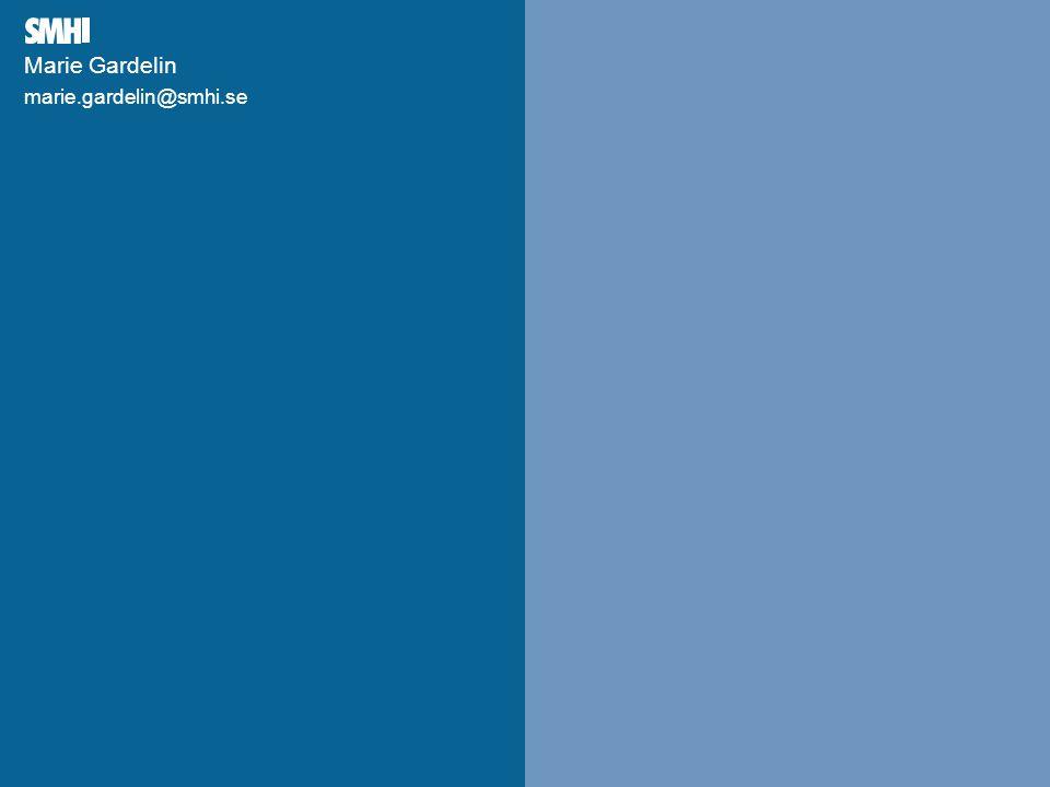Mellanblå fält till höger: Plats för bild – foto, diagram, film, andra illustrationer Marie Gardelin marie.gardelin@smhi.se