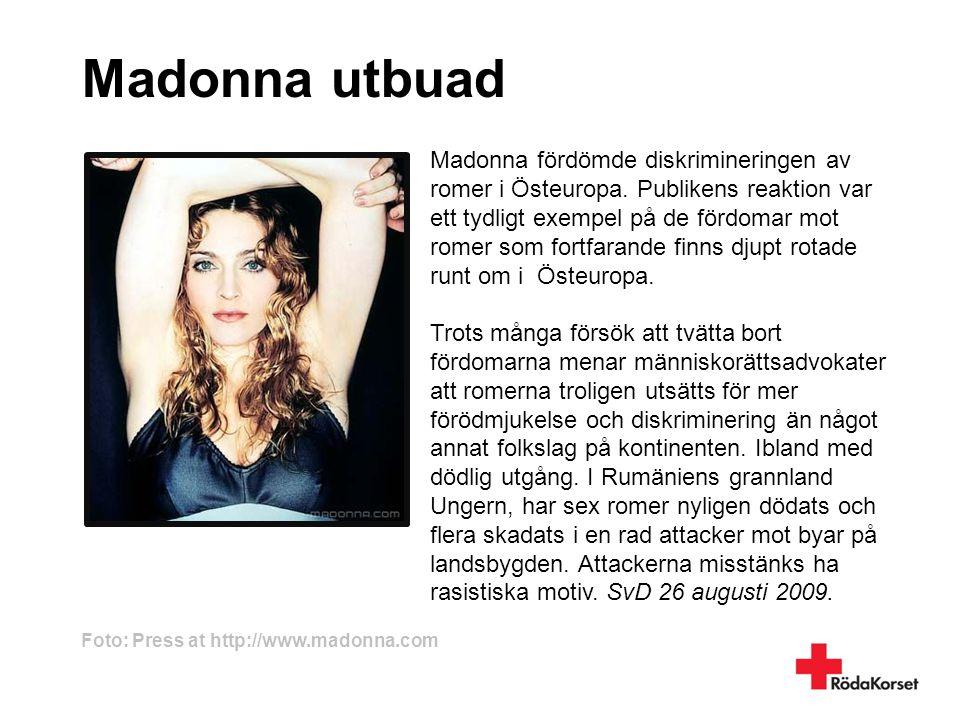 Madonna utbuad Madonna fördömde diskrimineringen av romer i Östeuropa. Publikens reaktion var ett tydligt exempel på de fördomar mot romer som fortfar