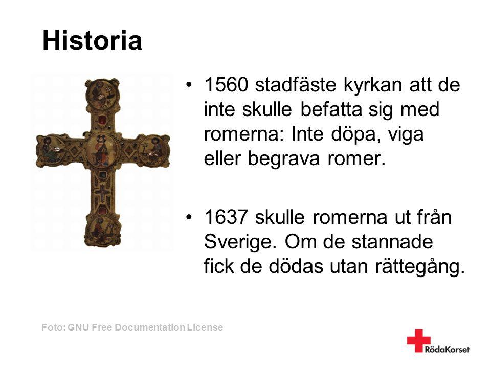 Historia •1560 stadfäste kyrkan att de inte skulle befatta sig med romerna: Inte döpa, viga eller begrava romer. •1637 skulle romerna ut från Sverige.