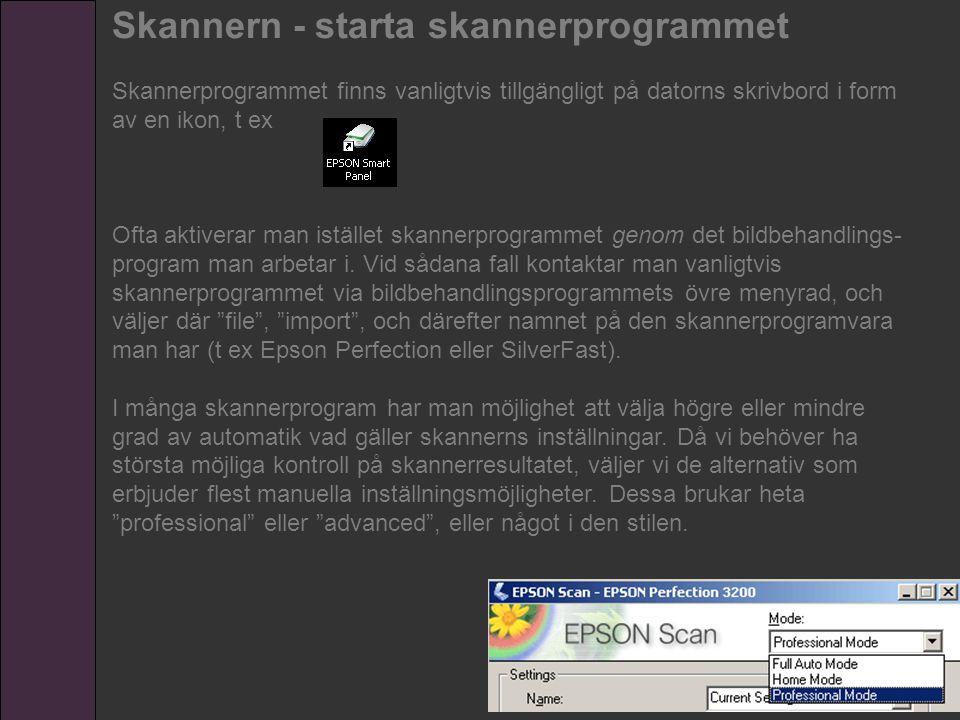 Skannern - starta skannerprogrammet Skannerprogrammet finns vanligtvis tillgängligt på datorns skrivbord i form av en ikon, t ex Ofta aktiverar man is