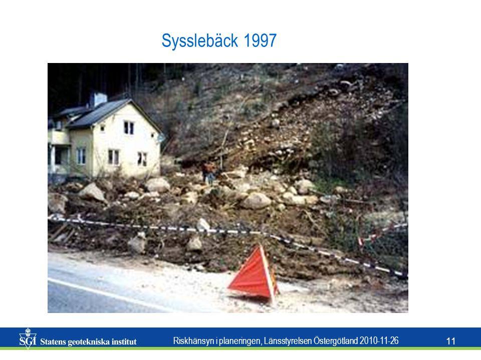 Riskhänsyn i planeringen, Länsstyrelsen Östergötland 2010-11-26 11 Sysslebäck 1997