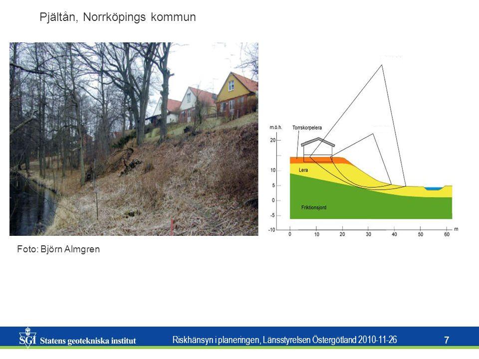 Riskhänsyn i planeringen, Länsstyrelsen Östergötland 2010-11-26 8 Skred vid järnvägsbank Getå, 1918