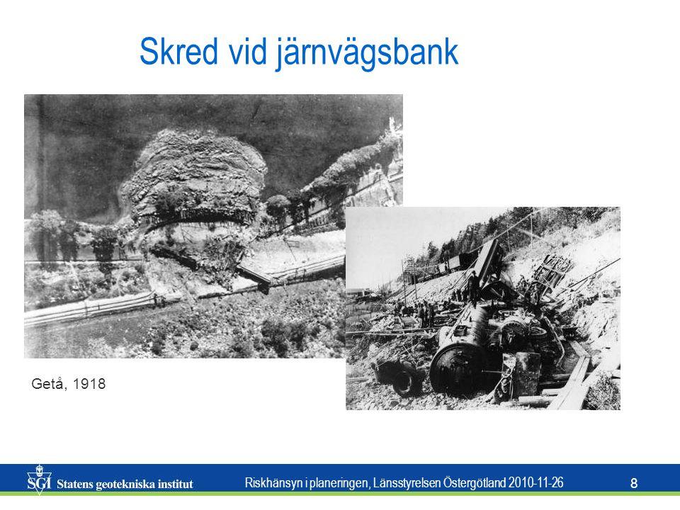 Riskhänsyn i planeringen, Länsstyrelsen Östergötland 2010-11-26 19 Stödet är inriktat på säkerhetsfrågor: •ras och skred •slamströmmar •blocknedfall och bergras •erosion •geotekniska säkerhetsfrågor relaterade till översvämningar
