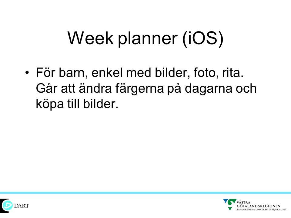 Week planner (iOS) •För barn, enkel med bilder, foto, rita. Går att ändra färgerna på dagarna och köpa till bilder.