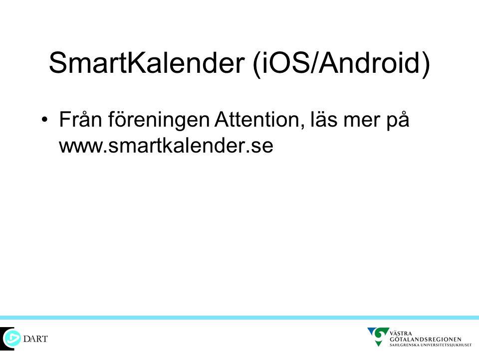 SmartKalender (iOS/Android) •Från föreningen Attention, läs mer på www.smartkalender.se