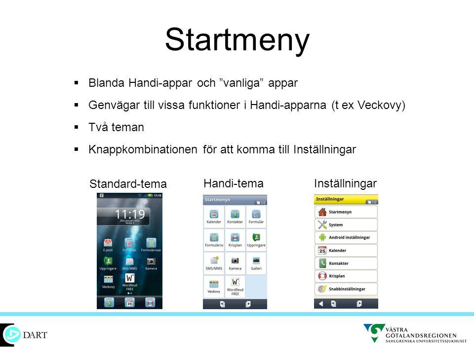 """Startmeny  Blanda Handi-appar och """"vanliga"""" appar  Genvägar till vissa funktioner i Handi-apparna (t ex Veckovy)  Två teman  Knappkombinationen fö"""