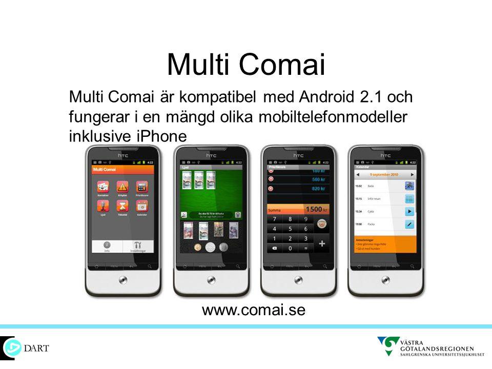 Multi Comai Multi Comai är kompatibel med Android 2.1 och fungerar i en mängd olika mobiltelefonmodeller inklusive iPhone www.comai.se