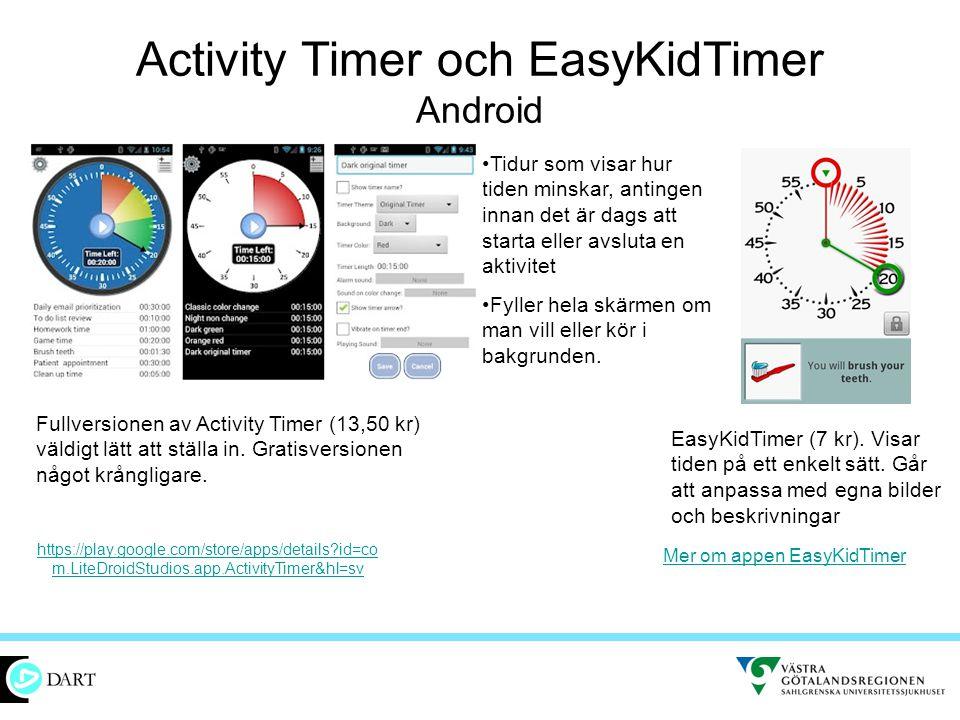 Activity Timer och EasyKidTimer Android •Tidur som visar hur tiden minskar, antingen innan det är dags att starta eller avsluta en aktivitet •Fyller h