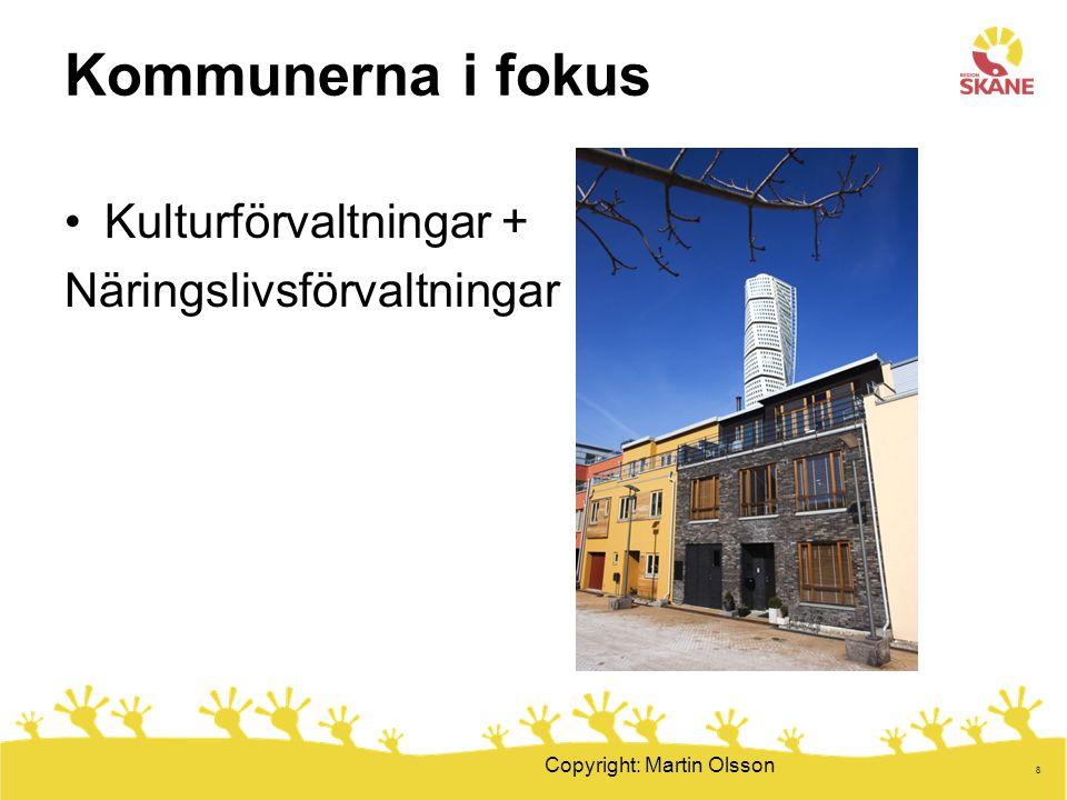 8 Kommunerna i fokus •Kulturförvaltningar + Näringslivsförvaltningar Copyright: Martin Olsson