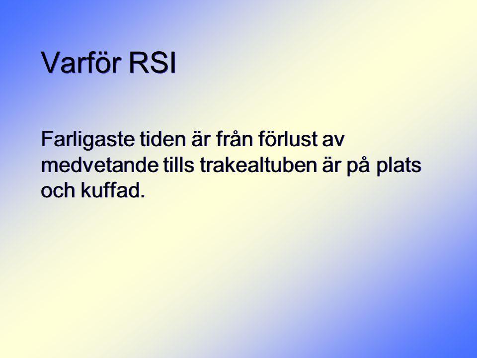 Problem vid RSI • Farmaka ges i snabb följd utan att man inväntar effekten av föregående preparat.