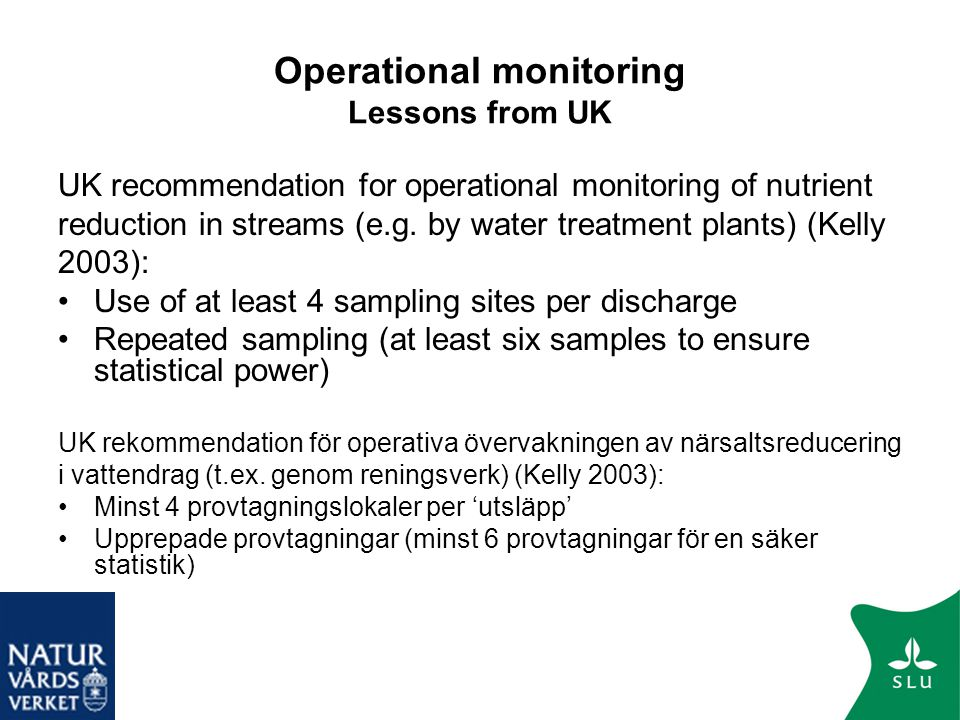 Operational monitoring Lessons from UK UK recommendation for operational monitoring of nutrient reduction in streams (e.g. by water treatment plants)