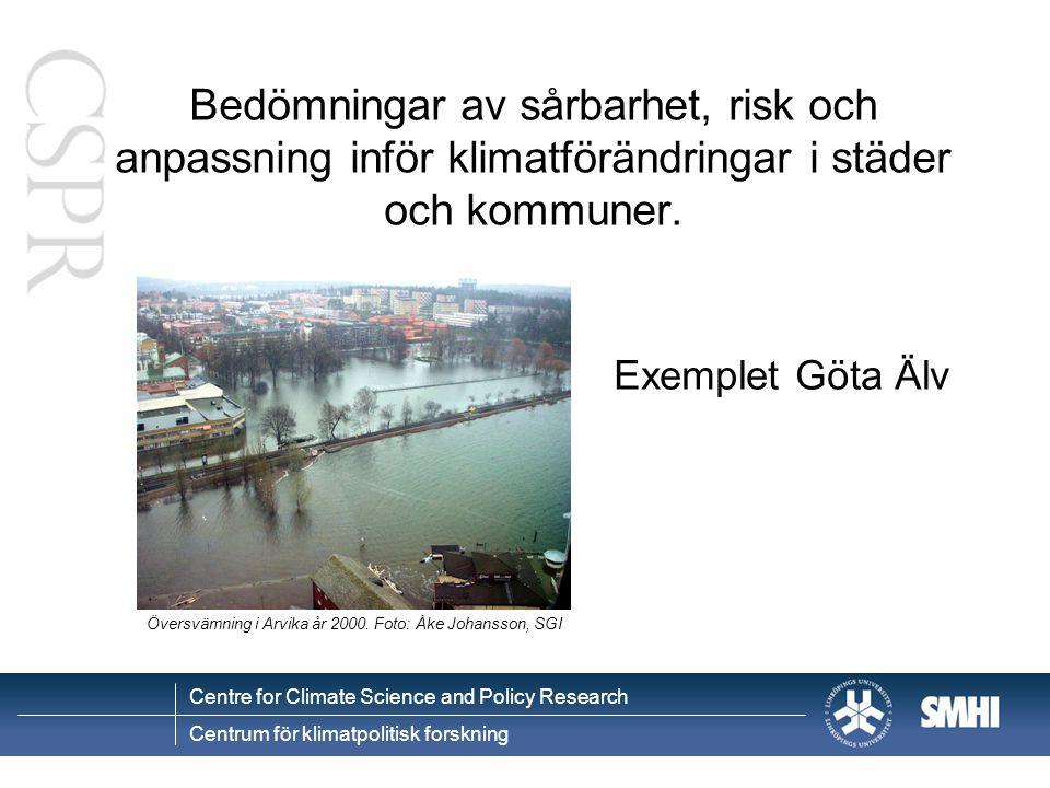 Sårbarhet, risk och anpassning – Göta älv Skred av förorenade massor ~ samma storlek som inträffade i Ballabo 1996 Skred av förorenade massor till vattendrag (Göta älv, Säveån) leder till att riktvärdet för dricksvatten t överskrids.