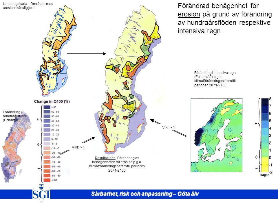 Sårbarhet, risk och anpassning – Göta älv Hur kommer förändringarna att påverka? Ökad nederbörd och ytavrinning, högre vattenföring och vattenstånd ka