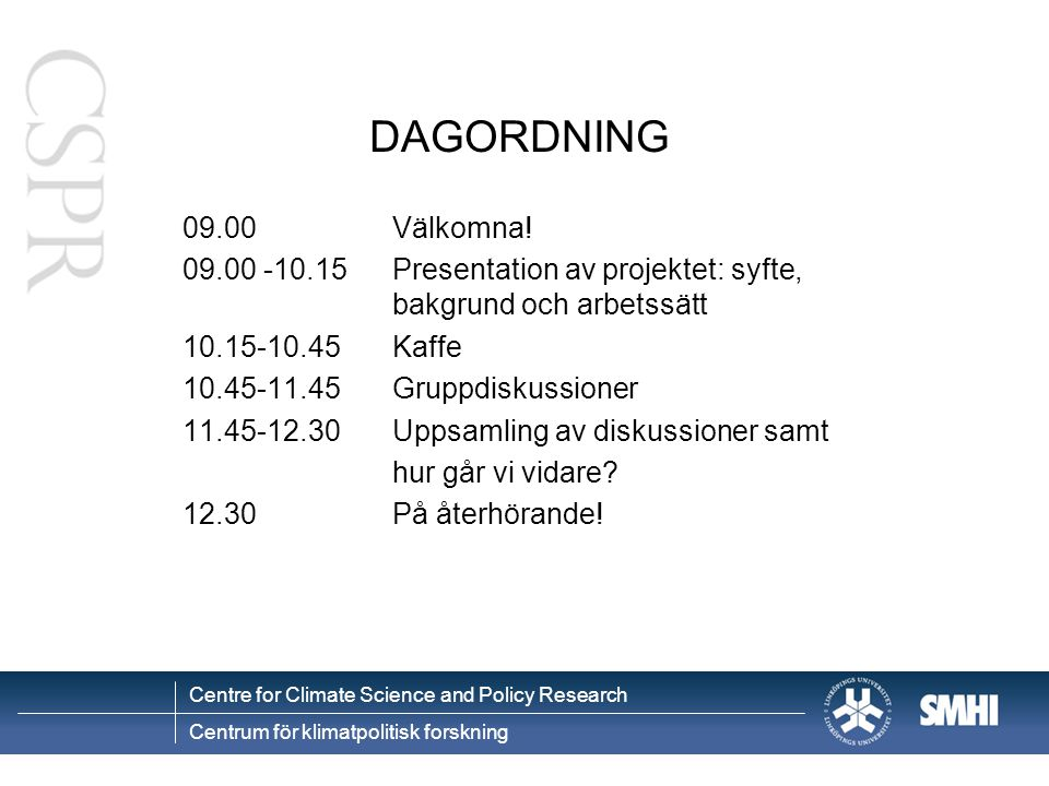 Centre for Climate Science and Policy Research Centrum för klimatpolitisk forskning Dubbelexponering