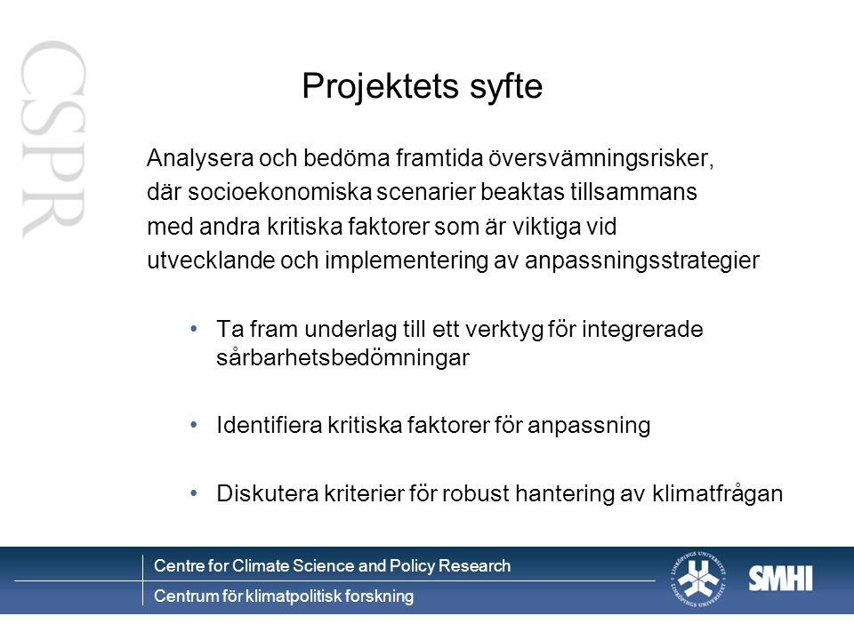 Centre for Climate Science and Policy Research Centrum för klimatpolitisk forskning DAGORDNING 09.00Välkomna.