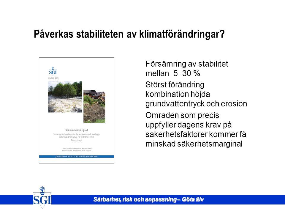 Sårbarhet, risk och anpassning – Göta älv Påverkas stabiliteten av klimatförändringar.