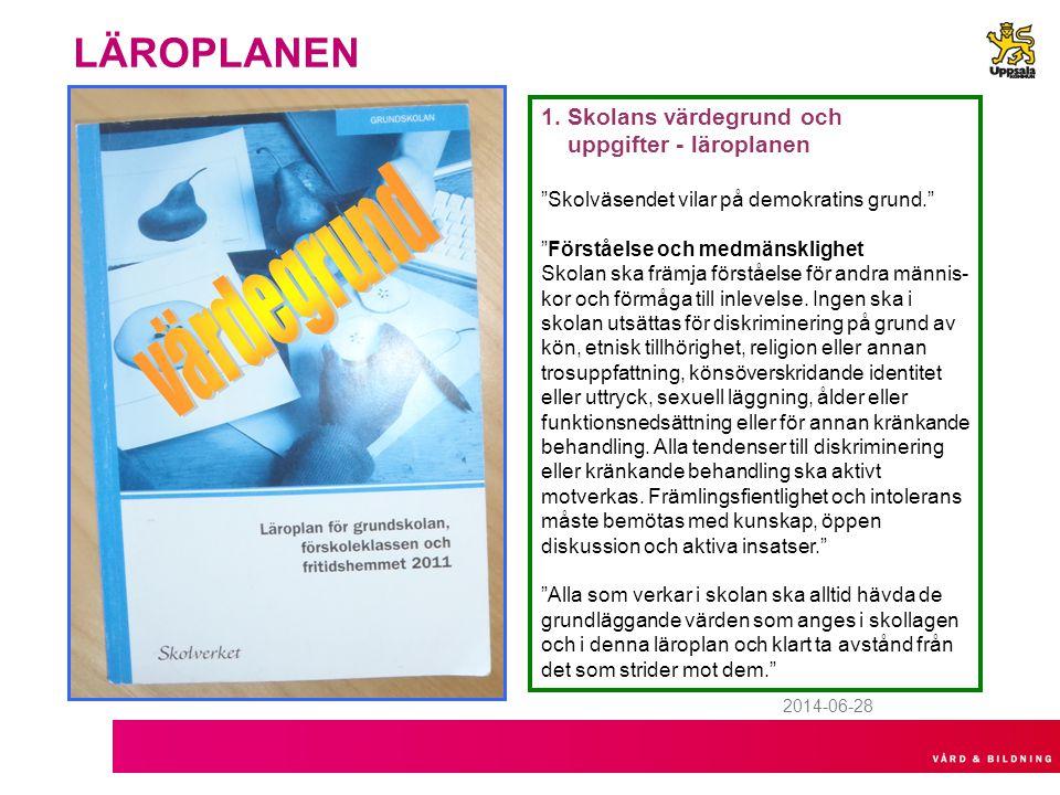 2014-06-28 Förordning om elevernas medverkan SFS 2011:681 2 §1 En likabehandlingsplan enligt 3 kap.