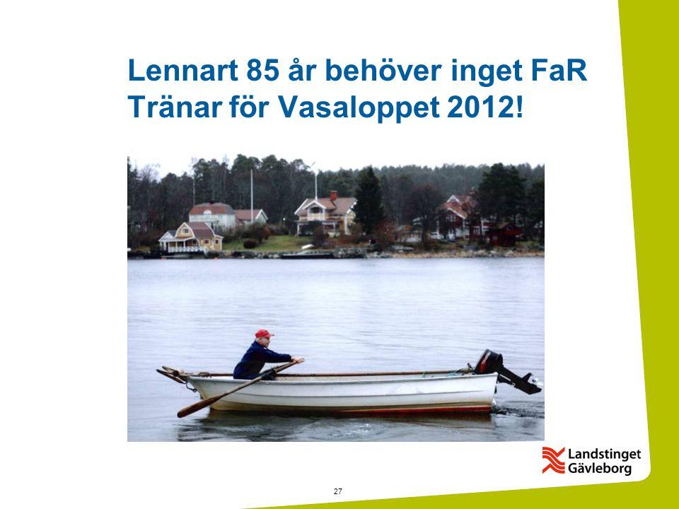 27 Lennart 85 år behöver inget FaR Tränar för Vasaloppet 2012!