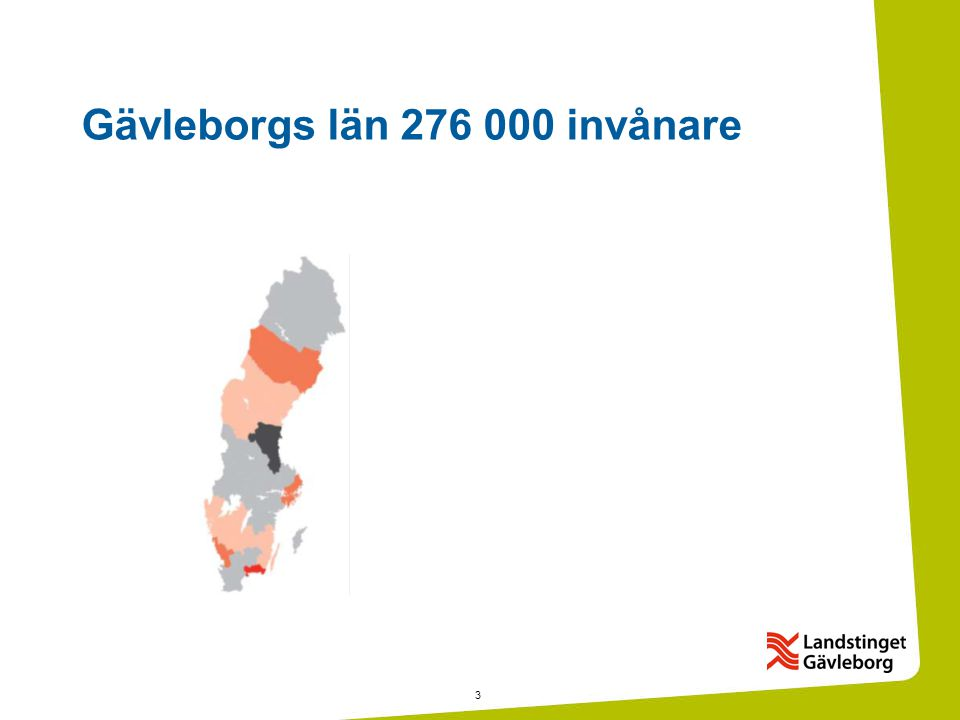 3 Gävleborgs län 276 000 invånare