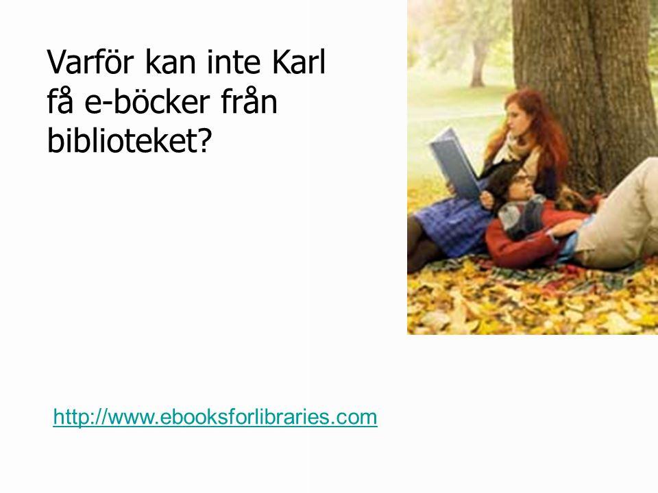 Varför kan inte Karl få e-böcker från biblioteket? http://www.ebooksforlibraries.com