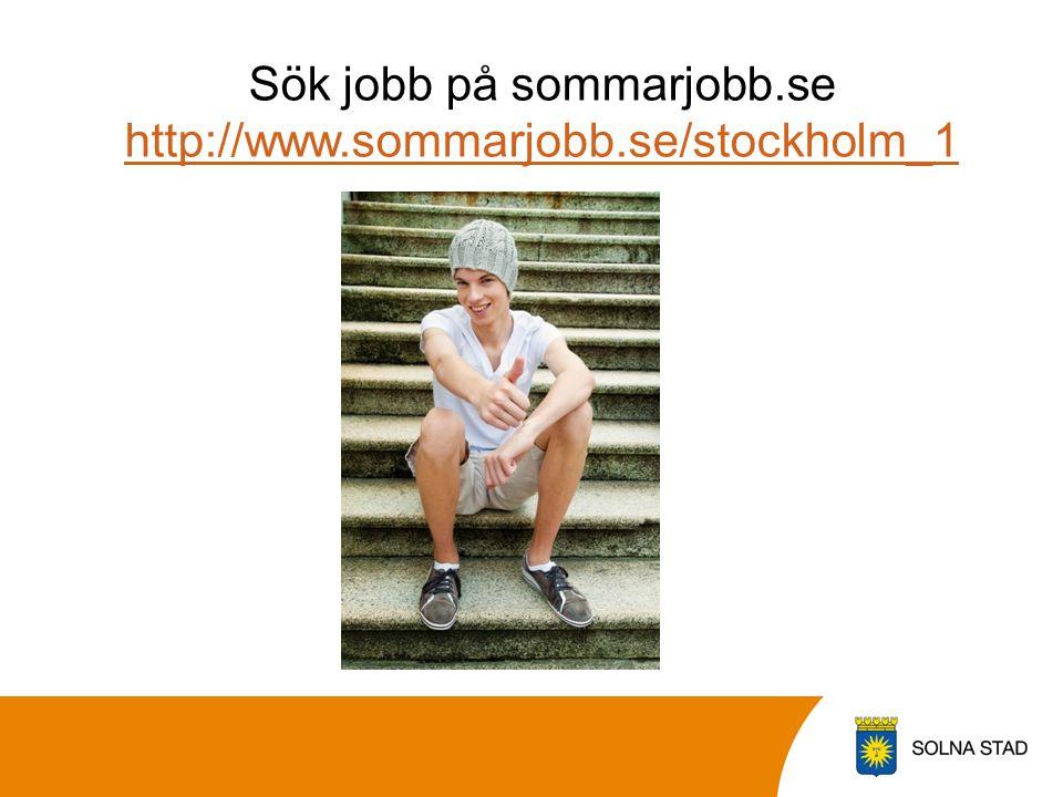 Sök jobb på sommarjobb.se http://www.sommarjobb.se/stockholm_1 http://www.sommarjobb.se/stockholm_1