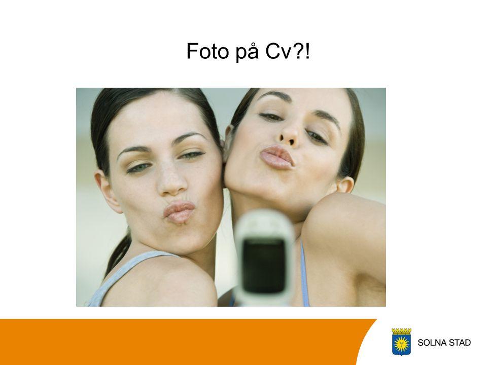 Foto på Cv?!