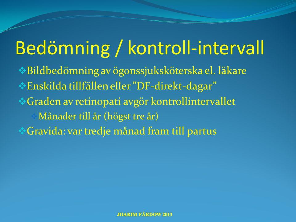 """Bedömning / kontroll-intervall  Bildbedömning av ögonssjuksköterska el. läkare  Enskilda tillfällen eller """"DF-direkt-dagar""""  Graden av retinopati a"""