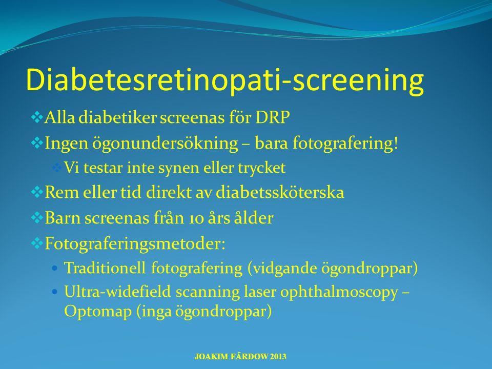 Diabetesretinopati-screening  Alla diabetiker screenas för DRP  Ingen ögonundersökning – bara fotografering!  Vi testar inte synen eller trycket 