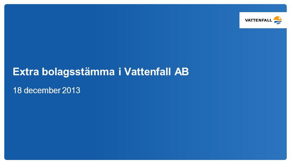 Extra bolagsstämma i Vattenfall AB 18 december 2013