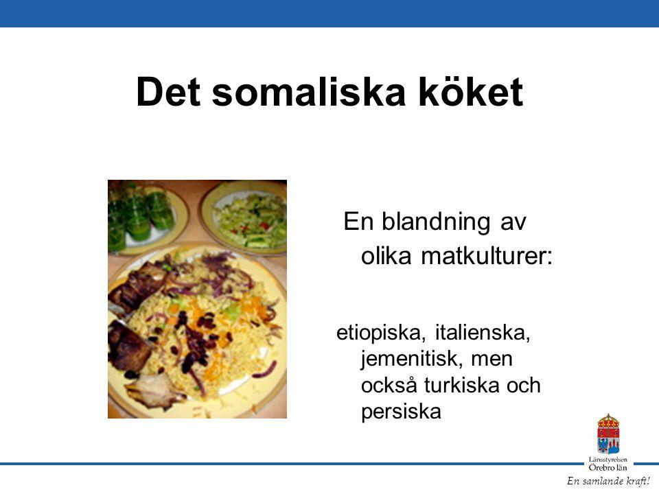 En samlande kraft! Det somaliska köket En blandning av olika matkulturer: etiopiska, italienska, jemenitisk, men också turkiska och persiska