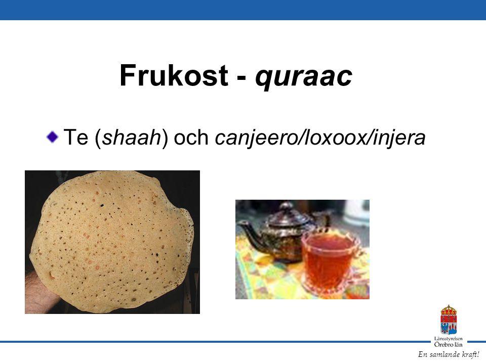 En samlande kraft! Frukost - quraac Te (shaah) och canjeero/loxoox/injera
