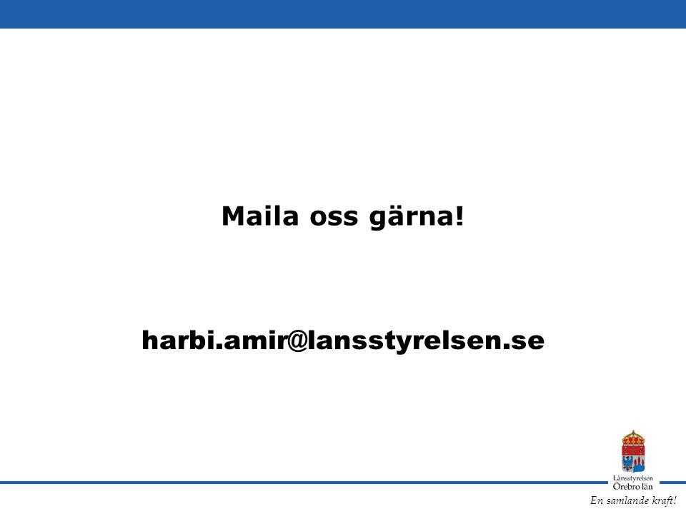 En samlande kraft! Maila oss gärna! harbi.amir@lansstyrelsen.se