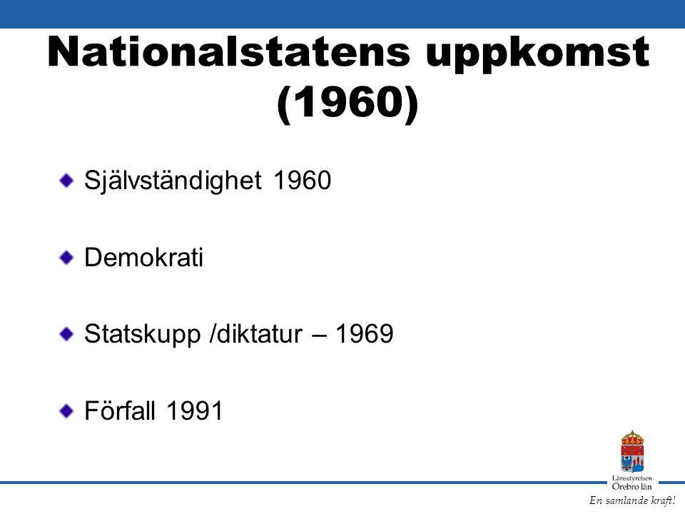 Nationalstatens uppkomst (1960) Självständighet 1960 Demokrati Statskupp /diktatur – 1969 Förfall 1991